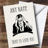 Funny Take Us With You Leaving / New Job Customised Card