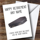 Funny Funeral Retirement Customised Card