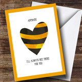 Customised Bee There For You Stripy Heart Sympathy Card