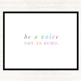 Be A Voice Not An Echo Rainbow Quote Mouse Mat