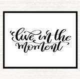 White Black Live In The Moment Quote Mouse Mat
