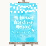 Aqua Sky Blue Watercolour Lights My Humans Are Getting Married Wedding Sign