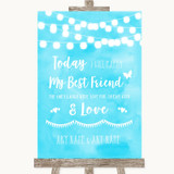 Aqua Sky Blue Watercolour Lights Today I Marry My Best Friend Wedding Sign