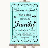 Aqua Choose A Seat We Are All Family Customised Wedding Sign