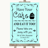 Aqua Have Your Cake & Eat It Too Customised Wedding Sign