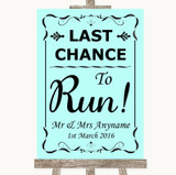 Aqua Last Chance To Run Customised Wedding Sign