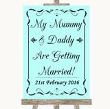 Aqua Mummy Daddy Getting Married Customised Wedding Sign