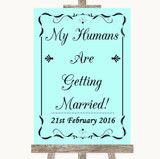 Aqua My Humans Are Getting Married Customised Wedding Sign