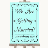 Aqua We Are Getting Married Customised Wedding Sign