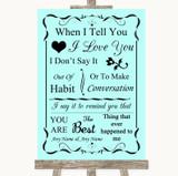 Aqua When I Tell You I Love You Customised Wedding Sign