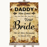 Autumn Vintage Daddy Here Comes Your Bride Customised Wedding Sign