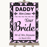 Baby Pink Damask Daddy Here Comes Your Bride Customised Wedding Sign
