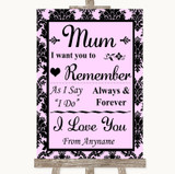 Baby Pink Damask I Love You Message For Mum Customised Wedding Sign