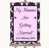 Baby Pink Damask My Humans Are Getting Married Customised Wedding Sign