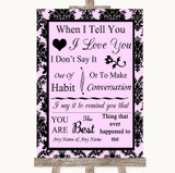Baby Pink Damask When I Tell You I Love You Customised Wedding Sign