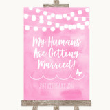 Baby Pink Watercolour Lights My Humans Are Getting Married Wedding Sign