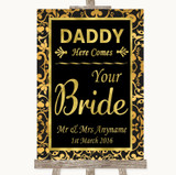 Black & Gold Damask Daddy Here Comes Your Bride Customised Wedding Sign