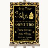 Black & Gold Damask Have Your Cake & Eat It Too Customised Wedding Sign