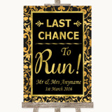 Black & Gold Damask Last Chance To Run Customised Wedding Sign