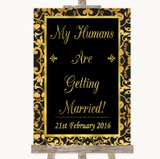 Black & Gold Damask My Humans Are Getting Married Customised Wedding Sign