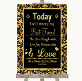 Black & Gold Damask Today I Marry My Best Friend Customised Wedding Sign
