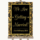 Black & Gold Damask We Are Getting Married Customised Wedding Sign