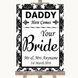 Black & White Damask Daddy Here Comes Your Bride Customised Wedding Sign
