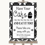 Black & White Damask Have Your Cake & Eat It Too Customised Wedding Sign