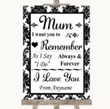 Black & White Damask I Love You Message For Mum Customised Wedding Sign