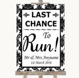 Black & White Damask Last Chance To Run Customised Wedding Sign
