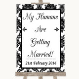 Black & White Damask My Humans Are Getting Married Customised Wedding Sign