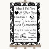 Black & White Damask When I Tell You I Love You Customised Wedding Sign