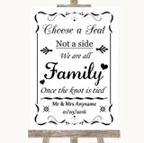 Black & White Choose A Seat We Are All Family Customised Wedding Sign