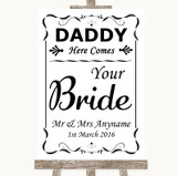Black & White Daddy Here Comes Your Bride Customised Wedding Sign
