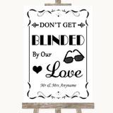 Black & White Don't Be Blinded Sunglasses Customised Wedding Sign