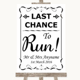 Black & White Last Chance To Run Customised Wedding Sign