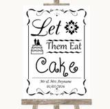 Black & White Let Them Eat Cake Customised Wedding Sign