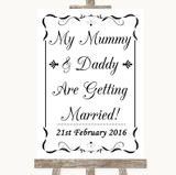 Black & White Mummy Daddy Getting Married Customised Wedding Sign