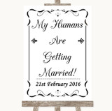 Black & White My Humans Are Getting Married Customised Wedding Sign