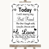 Black & White Today I Marry My Best Friend Customised Wedding Sign