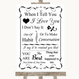 Black & White When I Tell You I Love You Customised Wedding Sign