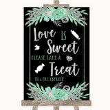 Black Mint Green & Silver Love Is Sweet Take A Treat Candy Buffet Wedding Sign