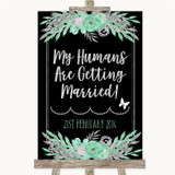 Black Mint Green & Silver My Humans Are Getting Married Wedding Sign
