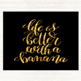Black Gold Life Is Better With Banana Quote Mouse Mat