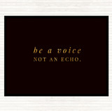 Black Gold Be A Voice Not An Echo Quote Mouse Mat