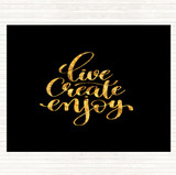 Black Gold Live Create Enjoy Quote Mouse Mat