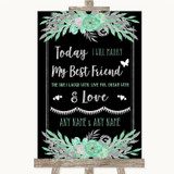 Black Mint Green & Silver Today I Marry My Best Friend Customised Wedding Sign