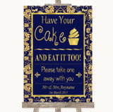 Blue & Gold Have Your Cake & Eat It Too Customised Wedding Sign