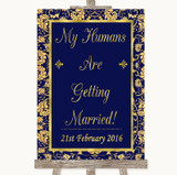 Blue & Gold My Humans Are Getting Married Customised Wedding Sign