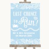Blue Burlap & Lace Last Chance To Run Customised Wedding Sign